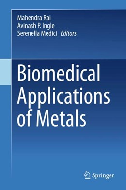 Abbildung von Rai / Ingle | Biomedical Applications of Metals | 1. Auflage | 2018 | beck-shop.de