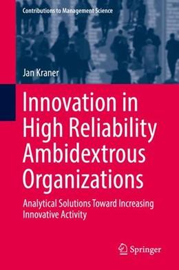 Abbildung von Kraner | Innovation in High Reliability Ambidextrous Organizations | 2018 | 2018