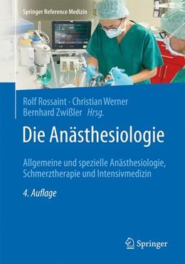 Abbildung von Rossaint / Werner | Die Anästhesiologie | 4. Auflage | 2019 | beck-shop.de
