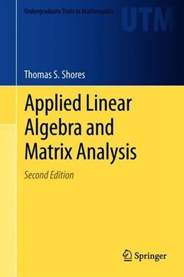 Abbildung von Shores | Applied Linear Algebra and Matrix Analysis | 2. Auflage | 2018 | beck-shop.de