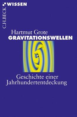 Abbildung von Grote | Gravitationswellen | 2018 | Geschichte einer Jahrhunderten... | 2879