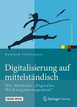 Abbildung von Schlotmann | Digitalisierung auf mittelständisch | 1. Aufl. 2018 | 2018 | Die Methode