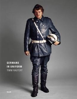 Abbildung von Rautert | Germans in Uniform | 1. Auflage | 2018 | beck-shop.de
