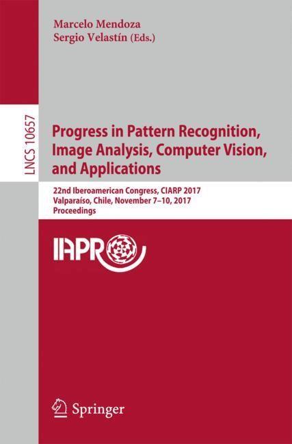 Abbildung von Mendoza / Velastín | Progress in Pattern Recognition, Image Analysis, Computer Vision, and Applications | 2018