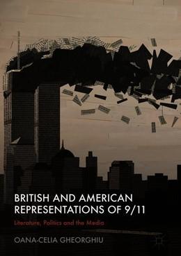 Abbildung von Gheorghiu | British and American Representations of 9/11 | 1st ed. 2018 | 2018 | Literature, Politics and the M...