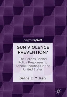 Abbildung von E. M. Kerr | Gun Violence Prevention | 2018 | The Politics Behind Policy Res...
