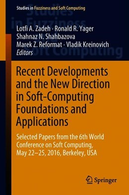 Abbildung von Kreinovich / Reformat / Shahbazova / Yager / Zadeh   Recent Developments and the New Direction in Soft-Computing Foundations and Applications   1st ed. 2018   2018   Selected Papers from the 6th W...