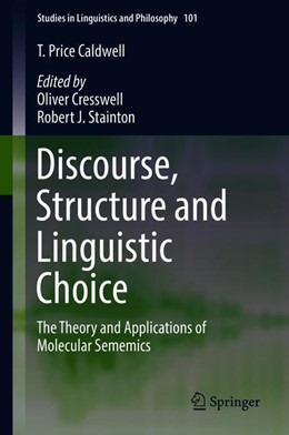 Abbildung von Price Caldwell / Cresswell / Stainton | Discourse, Structure and Linguistic Choice | 2018 | The Theory and Applications of...