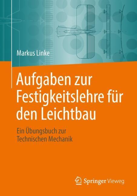 Aufgaben zur Festigkeitslehre für den Leichtbau | Linke | 1. Aufl. 2018, 2018 | Buch (Cover)