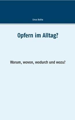 Abbildung von Botha | Loslassen im Alltag? | 4. Auflage | 2019 | Warum, wovon, wodurch und wozu...