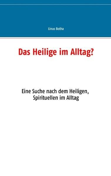 Das Heilige im Alltag? | Botha | 3. Auflage, 2019 | Buch (Cover)