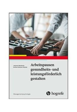 Abbildung von Wendsche / Lohmann-Haislah   Arbeitspausen gesundheits- und leistungsförderlich gestalten   2018