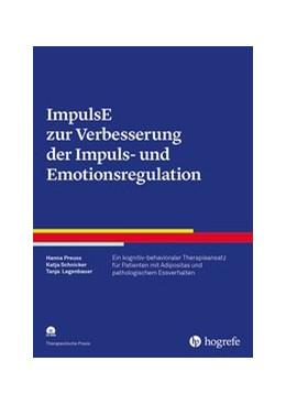 Abbildung von Preuss / Schnicker / Legenbauer | ImpulsE zur Verbesserung der Impuls- und Emotionsregulation | 2018 | Ein kognitiv-behavioraler Ther...
