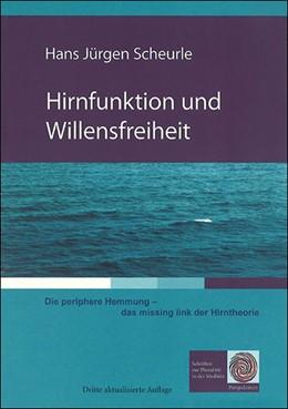 Abbildung von Scheurle | Hirnfunktion und Willensfreiheit | 3., aktualisierte Auflage | 2018 | Die periphere Hemmung - das mi...