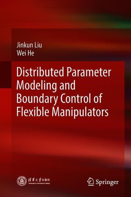 Distributed Parameter Modeling and Boundary Control of Flexible Manipulators | Liu / He, 2018 | Buch (Cover)