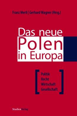Abbildung von Merli / Wagner   Das neue Polen in Europa   2006   Politik, Recht, Wirtschaft, Ge...