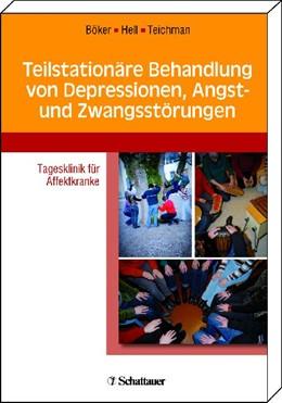 Abbildung von Böker / Hell / Teichmann | Teilstationäre Behandlung von Depressionen, Angst- und Zwangsstörungen | 2009 | Tagesklinik für Affektkranke