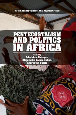 Abbildung von Afolayan / Yacob-Haliso | Pentecostalism and Politics in Africa | 1. Auflage | 2018 | beck-shop.de
