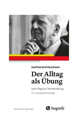 Abbildung von Dürckheim   Der Alltag als Übung   12., unveränderte Auflage   2018   Vom Weg zur Verwandlung
