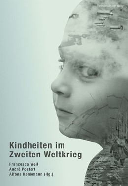 Abbildung von Weil / Postert | Kindheiten im Zweiten Weltkrieg | 1. Auflage | 2018 | beck-shop.de
