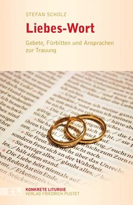 Abbildung von Scholz | Liebes-Wort | 1. Auflage | 2018 | beck-shop.de