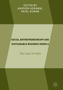 Abbildung von Agrawal / Kumar | Social Entrepreneurship and Sustainable Business Models | 2018 | The Case of India