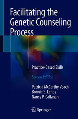 Abbildung von Mccarthy Veach / Leroy / Callanan | Facilitating the Genetic Counseling Process | 2nd ed. 2018 | 2018 | Practice-Based Skills