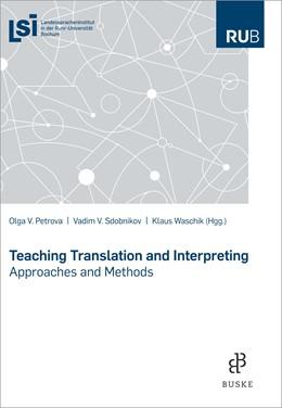 Abbildung von Petrova / Sdobnikow / Waschik | Teaching Translation and Interpreting | 2019 | Approaches and Methods