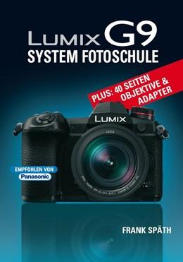 Abbildung von Späth | LUMIX G9 System Fotoschule | 1. Auflage | 2018 | beck-shop.de