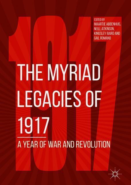 The Myriad Legacies of 1917 | Abbenhuis / Baird / Romano / Atkinson | 2018, 2017 | Buch (Cover)
