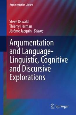 Abbildung von Oswald / Herman / Jacquin | Argumentation and Language - Linguistic, Cognitive and Discursive Explorations | 2018 | 2018