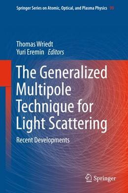 Abbildung von Wriedt / Eremin | The Generalized Multipole Technique for Light Scattering | 2018 | Recent Developments