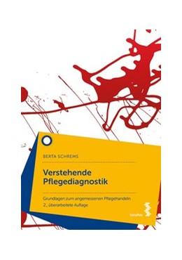 Abbildung von Schrems | Verstehende Pflegediagnostik | 2., überarbeitete Auflage | 2018 | Grundlagen zum angemessenen Pf...