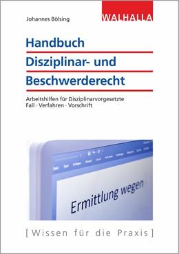 Abbildung von Bölsing | Handbuch Disziplinar- und Beschwerderecht | 2018 | Arbeitshilfen für Disziplinarv...