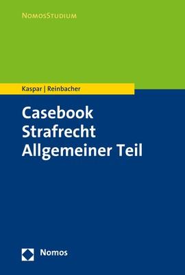 Casebook Strafrecht Allgemeiner Teil | Kaspar / Reinbacher, 2019 | Buch (Cover)