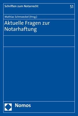 Aktuelle Fragen zur Notarhaftung | Schmoeckel (Hrsg.), 2018 | Buch (Cover)