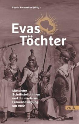 Abbildung von Richardsen   Evas Töchter   2018   Münchner Schriftstellerinnen u...