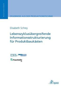 Abbildung von Schrey   Lebenszyklusübergreifende Informationsstrukturierung für Produktbaukästen   2018