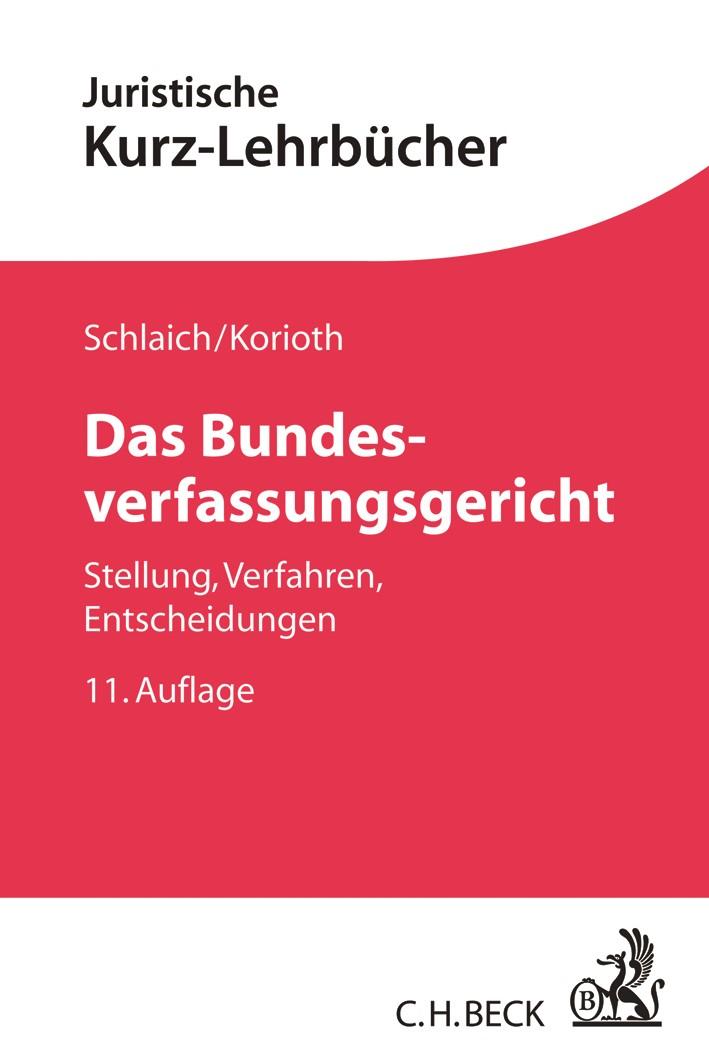 Das Bundesverfassungsgericht | Schlaich / Korioth | 11., neu bearbeitete Auflage, 2018 | Buch (Cover)