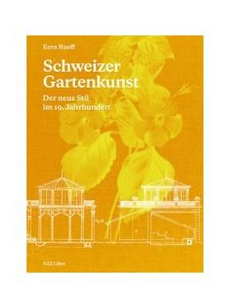 Abbildung von Ruoff   Schweizer Gartenkunst   1. Auflage   2019   beck-shop.de