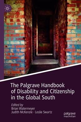 Abbildung von Watermeyer / McKenzie | The Palgrave Handbook of Disability and Citizenship in the Global South | 1. Auflage | 2018 | beck-shop.de