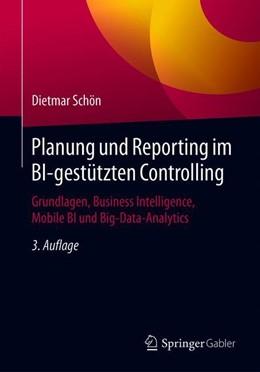 Abbildung von Schön | Planung und Reporting im BI-gestützten Controlling | 3., erweiterte Aufl. 2018. 3., Erweiterte | 2018 | Grundlagen, Business Intellige...