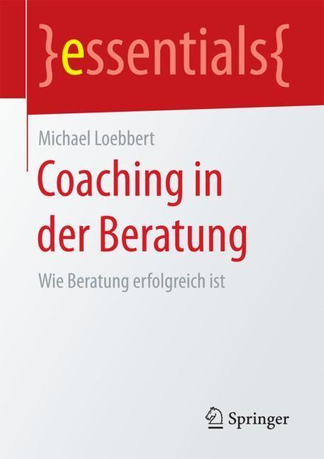 Abbildung von Loebbert | Coaching in der Beratung | 2018