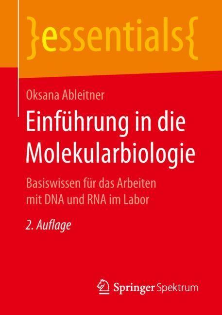 Einführung in die Molekularbiologie   Ableitner   2., überarbeitete Aufl. 2018. 2., Uberarb. Au, 2018   Buch (Cover)