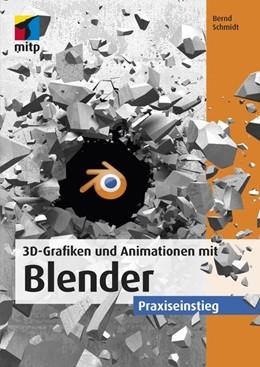Abbildung von Schmidt | 3D-Grafiken und Animationen mit Blender | 2018 | Praxiseinstieg