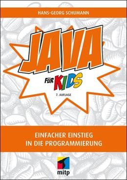Abbildung von Schumann   Java für Kids   7. Auflage   2018   Einfacher Einstieg in die Prog...
