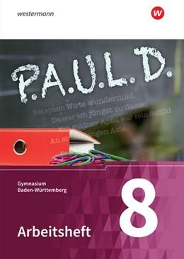 Abbildung von P.A.U.L. D. (Paul) 8. Arbeitsheft. Gymnasien. Baden-Württemberg u.a. | 1. Auflage | 2019 | beck-shop.de