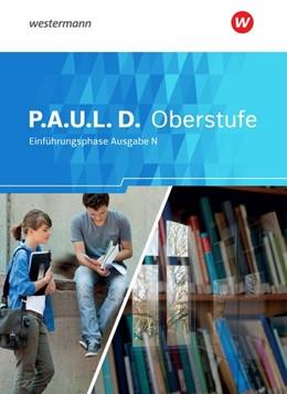 Abbildung von P.A.U.L. D. (Paul) Schülerband. Persönliches Arbeits- und Lesebuch Deutsch - Ausgabe N. Einführungsphase. Niedersachsen | 1. Auflage | 2018 | beck-shop.de