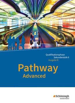 Abbildung von Pathway Advanced - Lese- und Arbeitsbuch Englisch für die Qualifikationsphase der gymnasialen Oberstufe. Niedersachsen   1. Auflage   2019   beck-shop.de