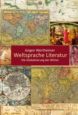 Abbildung von Wertheimer   Weltsprache Literatur   2018   Die Globalisierung der Wörter